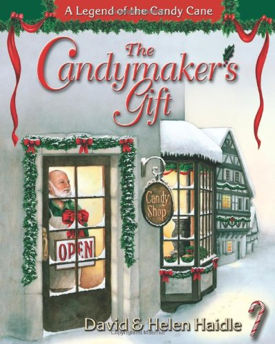 The Candymaker's Gift: The Legend of the Candy Cane -