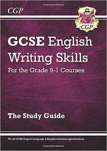 GCSE English Writing Skills Study Guide - for the Grade 9-1