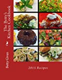 The Betty's Kitchen Cookbook:  2015 Recipes