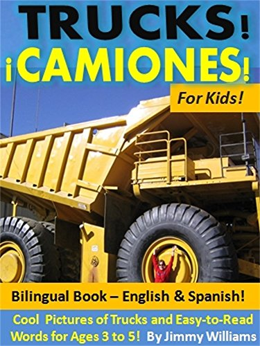 Trucks!¡Camiones! For Kids! Bilingual Book - English & Spanish: Cool  Pictures of Trucks and Easy-to-Read Words for Ages 3 to 5!