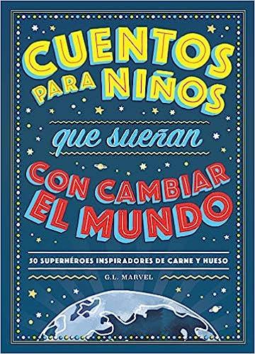 f3cce1e524 Cuentos para niños que sueñan con cambiar el mundo  G.L. Marvel   Amazon.com.mx  Libros