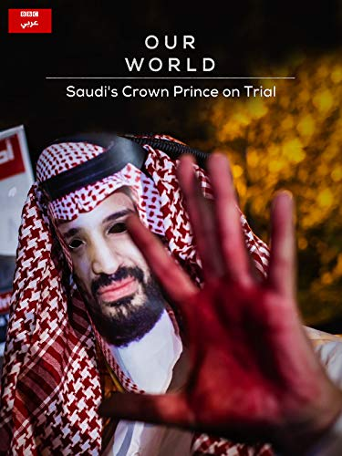 Our World: Saudi's Crown Prince on Trial