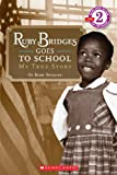 Ruby Bridges Goes to School, Ruby Bridges, 0606068082