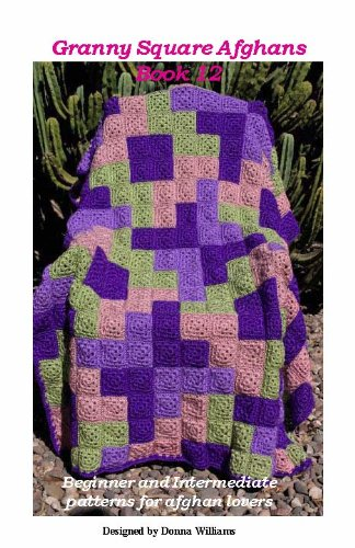 - Granny Square Afghans - Book 12 - Beginner and Intermediate patterns for afghan lovers (Donna's Granny Square Patterns)