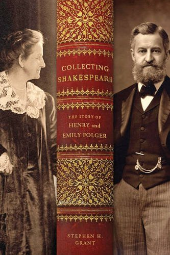 Collecting Shakespeare: The Story of Henry and Emily Folger