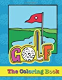Golf - the Coloring Book, Pat Mullaly, 1499611668