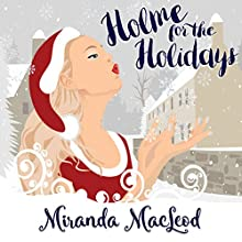 Holme for the Holidays: Americans Abroad Series, Book 2 Audiobook by Miranda MacLeod Narrated by Stephanie Murphy