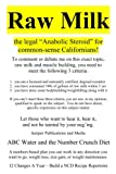 "Raw Milk: the legal ""Anabolic Steroid"" for common-sense Californians!"