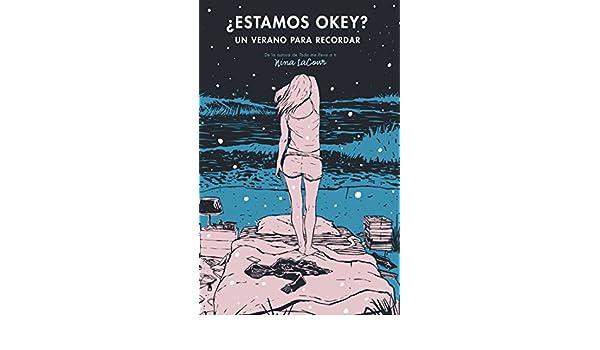 Amazon.com: ¿Estamos okey?: Un verano para recordar (Spanish Edition) eBook: Nina LaCour: Kindle Store