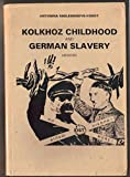 img - for KOLKHOZ CHILDHOOD AND GERMAN SLAVERY book / textbook / text book