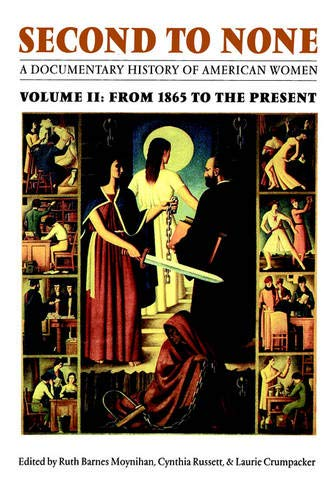 Second to None: A Documentary History of American Women. Volume 2, From 1865 to the Present
