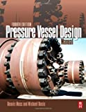 Pressure Vessel Design Manual, Moss, Dennis R. and Basic, Michael M., 0123870003