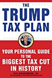 img - for The Trump Tax Plan: Your Personal Guide to the Biggest Tax Cut in American History book / textbook / text book