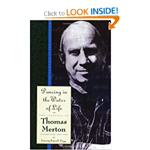 Dancing in the Water of Life (Journals of Thomas Merton) Thomas Merton