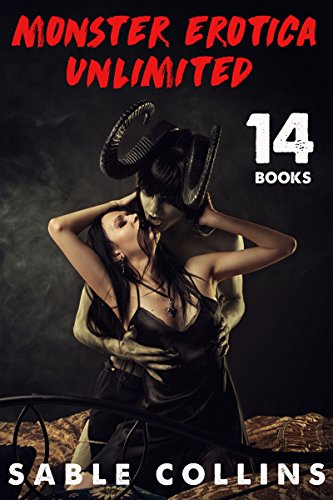 Monster Erotica Unlimited : 14 Books Of Beasts, Ogres, Spirits, Demons & More