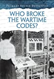 Who Broke the Wartime Codes?, Nicola Barber, 1432996134