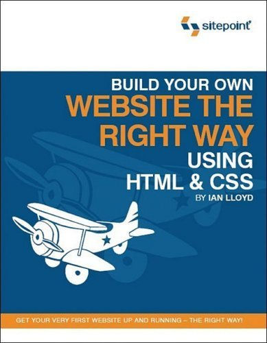 Build Your Own Website The Right Way Using HTML & CSS by Ian Lloyd (2006-05-12)