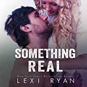Something Real: Reckless and Real, Volume 2 | Lexi Ryan