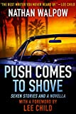 Book Cover for Push Comes to Shove: Seven Stories and a Novella, with a Foreword by Lee Child