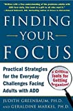 img - for Finding Your Focus: Practical Strategies for the Everyday Challenges Facing Adults with ADD by Judith Greenbaum, Geraldine Markel (2005) Paperback book / textbook / text book