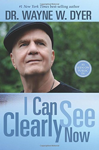 wayne dyer i can see clearly now - 2