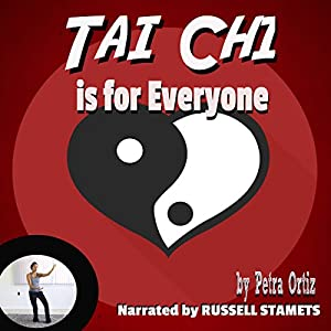 Tai Chi is for Everyone: Build Strength and Stamina, Calm Body and Mind, Release Toxins and Relieve Stress Audiobook