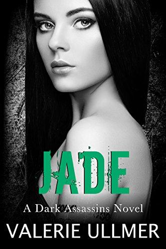Jade (A Dark Assassins Novel Book Four) by [Ullmer, Valerie]
