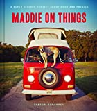 img - for Maddie on Things: A Super Serious Project About Dogs and Physics book / textbook / text book