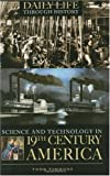 Science and Technology in Nineteenth-Century America, Todd Timmons, 0313331618