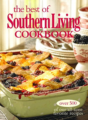 The best of southern living cookbook over 500 of our all time the best of southern living cookbook over 500 of our all time favorite recipes forumfinder Choice Image