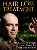 Hair Loss Treatment: Hair Loss Remedies and Cures for Men and Women