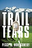 Trail of Tears, Peggy M. Montgomery, 1449029809