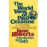 World View of Paul Cezanne: Psychic Interpretation
