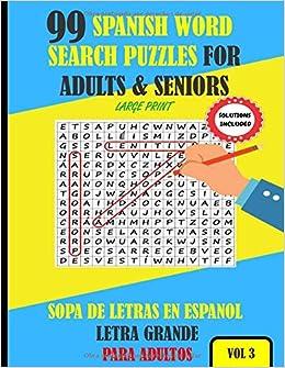99 Spanish Word Search Puzzles For Adults & Seniors Large Print Vol 3: Sopa  De Letras En Espanol Letra Grande Para Adultos (Spanish Edition): Ingles,  Sara: 9798677073076: Amazon.com: Books