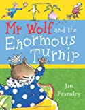 Mr Wolf and the Enormous Turnip, Jan Fearnley, 1405215801