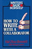 How to Write with a Collaborator, Hal Zina Bennett and Michael Larsen, 0898793084
