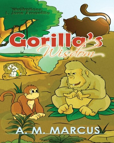 Children's Book: Gorilla's Wisdom: Children's Picture Book On The Value Of True Friendship (Friendship Books for Kids)