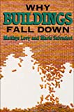 Why Buildings Fall Down : How Structures Fail, Levy, Matthys and Salvadori, Mario G., 0393033562