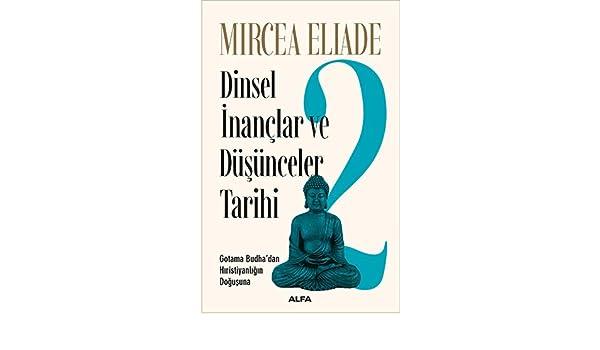 Dinsel Inanclar ve Düsünceler Tarihi 2: Gotama Budhadan ...