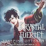 Krystalhjertet (Historien om Mira 3) | Josefine Ottesen