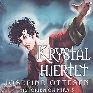 Krystalhjertet (Historien om Mira 3) Audiobook