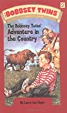 The Bobbsey Twins' Adventure in the Country, Laura Lee Hope, 0448437538