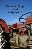 Farmer Boys and City Girls