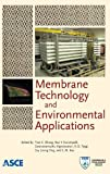 Membrane Technology and Environmental Applications, Tian C. Zhang, 0784412278