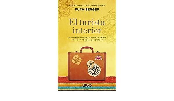 Amazon.com: El turista interior (Crecimiento personal) (Spanish Edition) eBook: Ruth Berger: Kindle Store