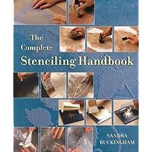 The Complete Stenciling Handbook by Sandra Buckingham (2004-07-03)