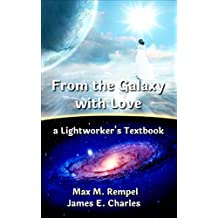 From the Galaxy, With Love: a Lightworker's Textbook