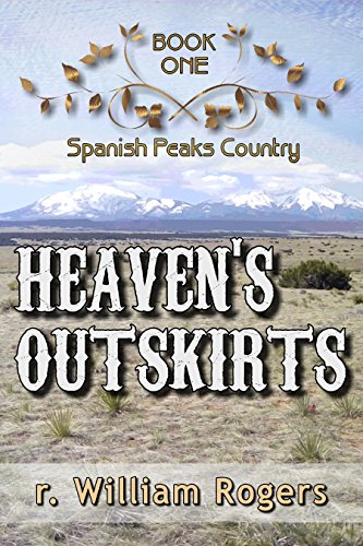 Peak Heavens (Heaven's Outskirts - Spanish Peaks Country - Book 1)