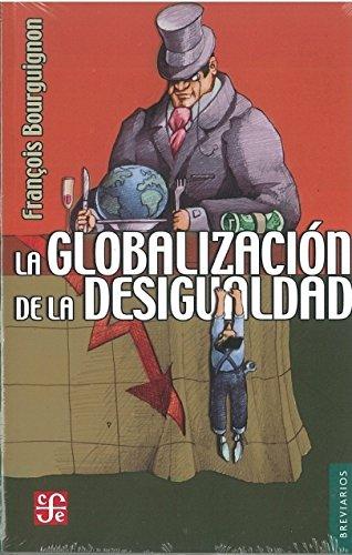 La globalización de la desigualdad (Breviarios) (Spanish Edition)