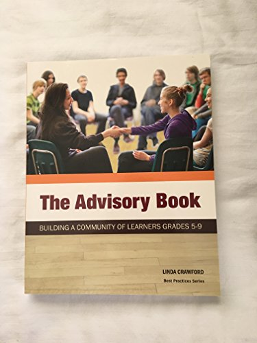 The Advisory Book: Building a Community of Learners Grades 5-9